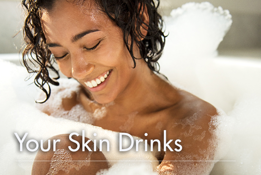 Your Skin Drinks